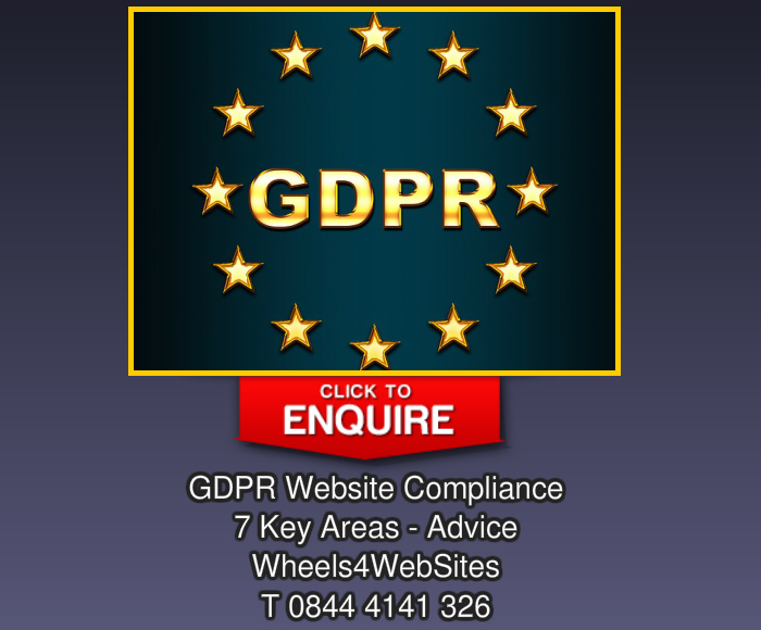 Make Your Website GDPR Compliant  - GDPR Website Compliance - 7 Key Areas - Advice Wheels4WebSites T 0844 4141 326